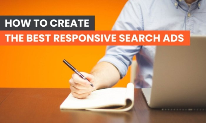 How to Create the Best Responsive Search Ads