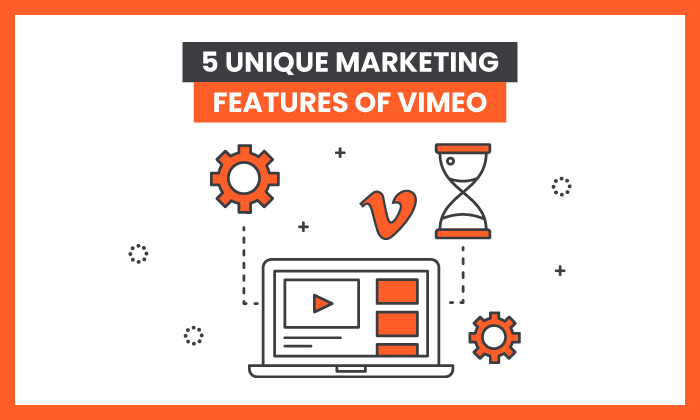 5 useful features of vimeo for marketers