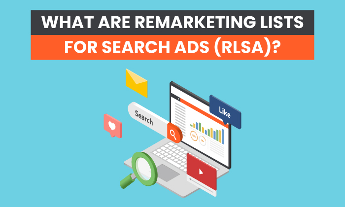 What Are Remarketing Lists for Search Ads (RLSA)?