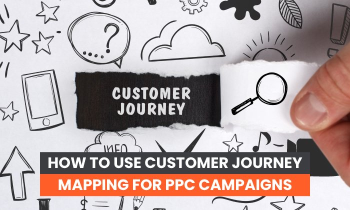 customer journey mapping for PPC campaigns