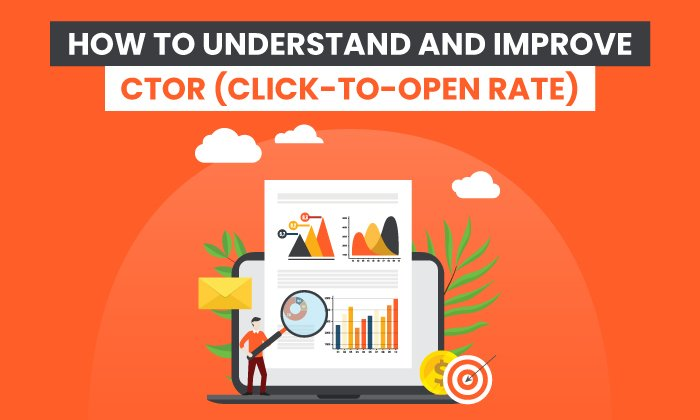 How to Understand and Improve CTOR (Click-to-Open Rate)