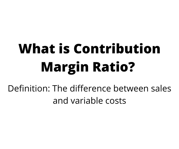 What is contribution margin ratio?