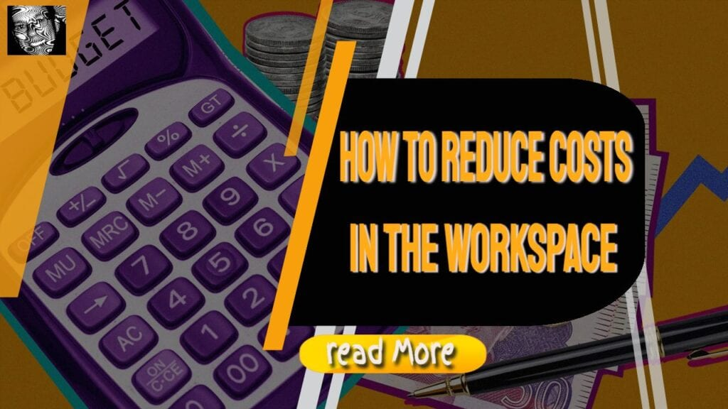 how to reduce costs in the workspace